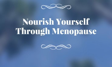 Monday Mom: Nourishing Yourself through Menopause